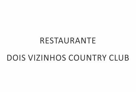 RESTAURANTE DOIS VIZINHOS COUNTRY CLUB
