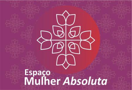 ESPAÇO MULHER ABSOLUTA