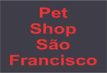 PET SHOP SÃO FRANCISCO